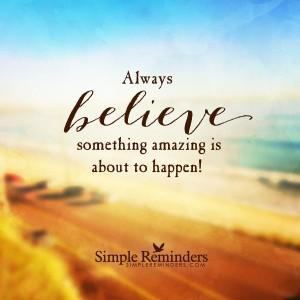 simple-reminder-believe-something-amazing-happening